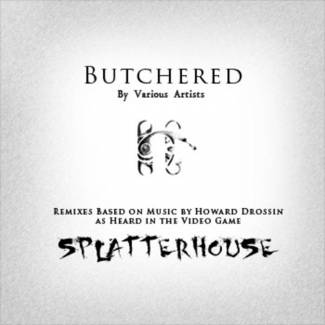 آهنگ‌های Splatterhouse Remixes : Butchered