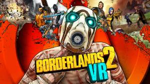 بازی Borderlands 2 VR برای PlayStation VR معرفی شد